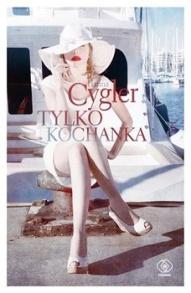 Hanna Cygler-Tylko kochanka