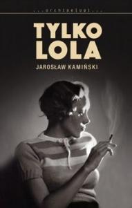 Jarosław Kamiński-Tylko Lola