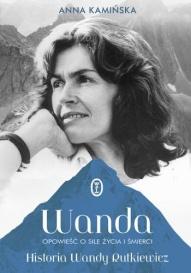 Anna Kamińska-[PL]Wanda : opowieść o sile życia i śmierci : historia Wandy Rutkiewicz