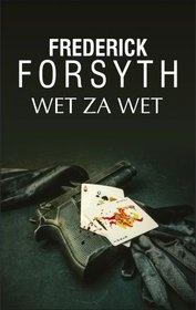 Frederick Forsyth-[PL]Wet za wet