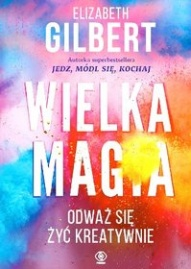 Elizabeth Gilbert-Wielka magia