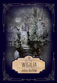 Antologia-Wigilia pełna duchów