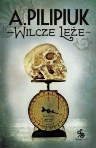 Andrzej Pilipiuk-Wilcze leże