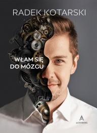 Radek Kotarski-Włam się do mózgu