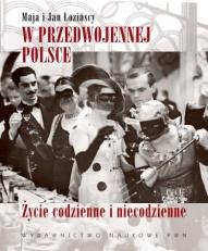 Maja i Jan Łozińscy-W Przedwojennej Polsce