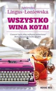 Agnieszka Lingas-Łoniewska-Wszystko wina kota!