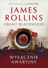 James Rollins, Grant Blackwood-[PL]Wyłącznik awaryjny