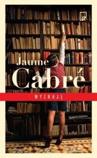 Jaume Cabré-Wyznaję