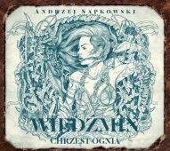 Andrzej Sapkowski-Wiedźmin. Chrzest ognia