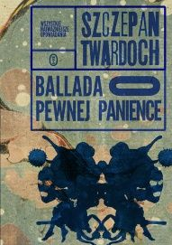 Szczepan Twardoch-Ballada o pewnej panience