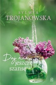 Sylwia Trojanowska-[PL]Daj nam jeszcze szansę