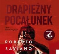 Roberto Saviano-[PL]Drapieżny pocałunek