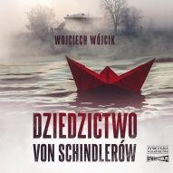Wojciech Wójcik-Dziedzictwo von Schindlerów