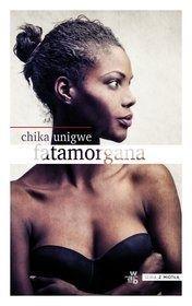 Chika Unigwe-Fatamorgana