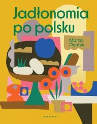 Marta Dymek-[PL]Jadłonomia po polsku