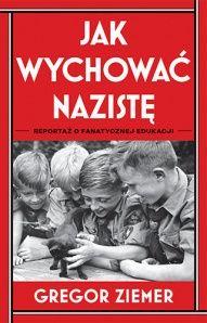 Gregor Ziemer-[PL]Jak wychować nazistę