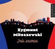 Zygmunt Miłoszewski-Jak zawsze