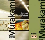 Haruki Murakami-Koniec Świata i Hard-boiled Wonderland