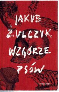Jakub Żulczyk-Wzgórze psów