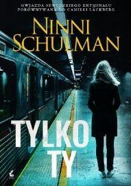 Ninni Schulman-Tylko ty