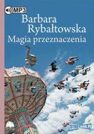 Barbara Rybałtowska-Magia przeznaczenia