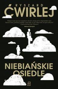 Ryszard Ćwirlej-Niebiańskie osiedle