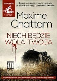 Maxime Chattam-Niech będzie wola twoja
