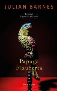 Julian Barnes-Papuga Flauberta