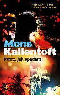 Mons Kallentoft-Patrz, jak spadam