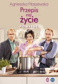 Agnieszka Pilaszewska-Przepis na życie