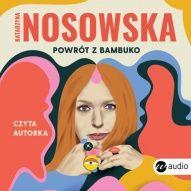 Katarzyna Nosowska-Powrót z Bambuko