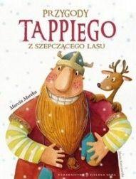Marcin Mortka-Przygody Tappiego z szepczącego lasu