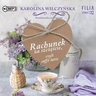 Karolina Wilczyńska-Rachunek za szczęście, czyli Caffe latte