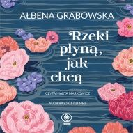 Ałbena Grabowska-[PL]Rzeki płyną, jak chcą