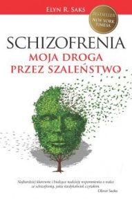 Elyn R. Saks-Schizofrenia. moja droga przez szaleństwo