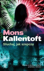 Mons Kallentoft-Słuchaj, jak szepczę