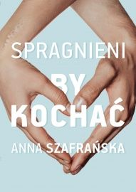 Anna Szafrańska-[PL]Spragnieni by kochać