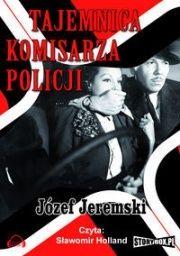 Józef Jeremski-Tajemnica komisarza policji