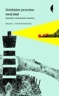Aksel Sandemose-Uciekinier przecina swój ślad