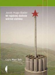 Jacek Hugo-Bader-W rajskiej dolinie wśród zielska
