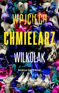 Wojciech Chmielarz-Wilkołak