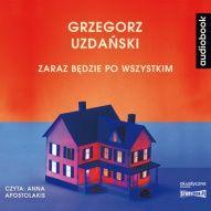 Grzegorz Uzdański-Zaraz będzie po wszystkim