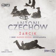 Antoni Czechow-Żarcik i inne (bardzo różne) opowiadania