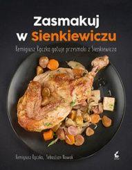 Remigiusz Rączka, Sebastian Nowak-[PL]Zasmakuj w Sienkiewiczu. Remigiusz Rączka gotuje przysmaki z Sienkiewicza