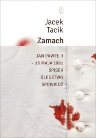 Jacek Tacik-[PL]Zamach. Jan Paweł II - 13 maja 1981. Spisek, śledztwo, spowiedź