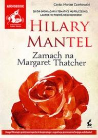 Hilary Mantel-Zamach na Margaret Thatcher