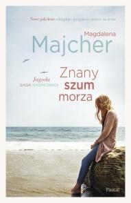 Magdalena Majcher-Znany szum morza