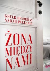 Greer Hendricks, Sarah Pekkanen-Żona między nami