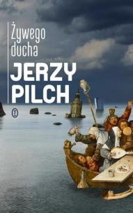 Jerzy Pilch-Żywego ducha