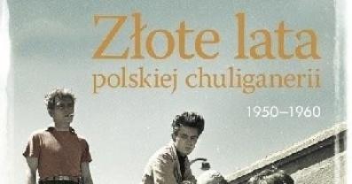 """""""Złote lata polskiej chuliganerii 1950-1960"""" w prezencie od Ibuk Libra"""
